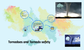 Tornadoes and Tornado safety