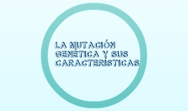 mutacion genetica y caracteristicas