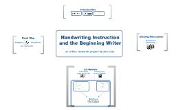 Handwriting Instruction and the Beginning Writer
