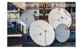 Jornalismo pós-industrial