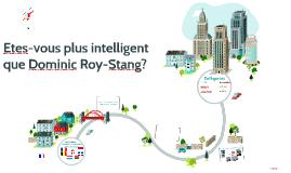 Etes-vous plus intelligent qu'un Dominic Roy-Stang?