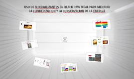 USO DE MINERALIZANTES EN BLACK RAW MEAL PARA MEJORAR LA CLIN