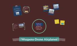 Weapons-Drone Airplanes