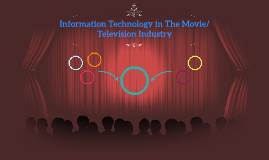 Information Technology in The Movie/ Television Industry
