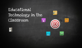 Copy of Educational Technology in the Classroom