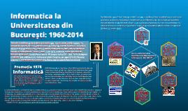 Informatica la Universitatea din Bucureşti:1960-2014
