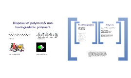 Science- Disposal of polymers & non-biodegradable polymers.