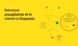 Copy of Copy of Estructura precapitalista en la colonia Española