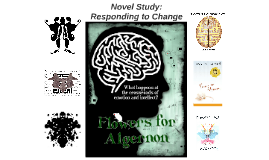 Flowers for Algernon: Responding to Change
