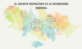 el aspecto geopplitico de la integracion regional
