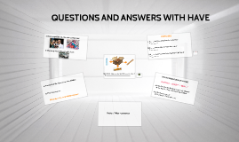 HAVE: QUESTIONS AND ANSWERS (B02)