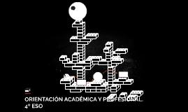 ORIENTACIÓN ACADÉMICA Y PROFESIONAL. 4º ESO