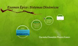 Examen Épico : Sistemas Dinámicos