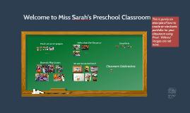 Welcome to Miss Sarah's Preschool Classroom (example)