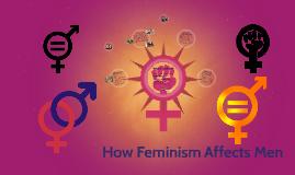 How Feminism Affects Men