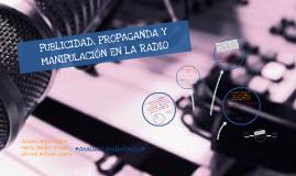PUBLICIDAD, PROPAGANDA Y MANIPULACIÓN EN LA RADIO