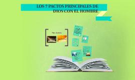 Copy of LOS 7 PACTOS PRINCIPALES DE DIOS CON EL HOMBRE