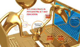 Key challenges in integrating ICT in education
