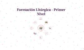 Formación Litúrgica - Primer Nivel