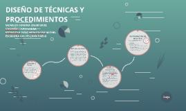 DISEÑO DE TECNICAS Y PROCEDIMIENTOS