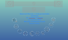 Maternal Obesity: A Truly Preventable Morbidity