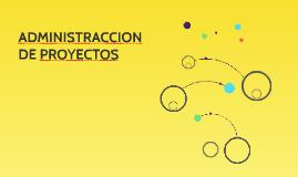 ADMINISTRACCION DE PROYECTOS