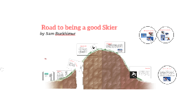 Road to being a good Skier