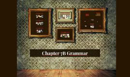Chapter 7B Grammar
