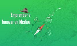 Emprender e Innovar en Medios - Catamarca 5/JUN/2014