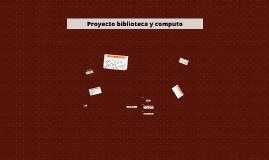 Proyecto biblioteca y computo