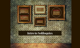 Intro to Soliloquies