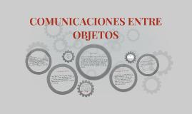 COMUNICACIONES ENTRE OBJETOS: