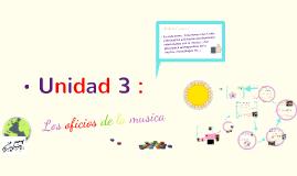 Copy of Copy of Unidad 4  : Los oficios de la musica