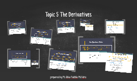 Topic 5 The Derivatives