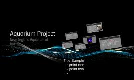 Copy of Aquarium Project