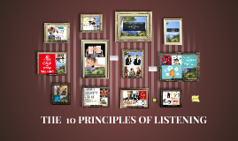 THE PRINCIPALES OF LISTENING