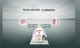 Psalm 130 (129) - Iz globočine