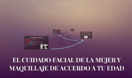 EL CUIDADO FACIAL DE LA MUJER Y MAQUILLAJE DE ACUERDO A CADA