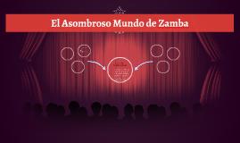 Copy of el asombroso mundo de zamba by natalia dominguez for El asombroso espectaculo zamba