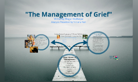 "analysis of the themes of grief Need essay sample on ""the management of grief"": an analysis of the stages of sadnesswe will write a custom essay sample specifically for you for only $ 1390/page."