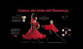 Claves del éxito del flamenco.