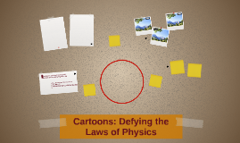 Cartoons: Defying the Law of Physics