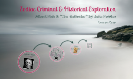 Zodiac Criminal and Historical Exploration