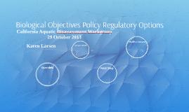 2 Biological Objectives Policy Regulatory Options, Karen Larson, 29 Oct 2013