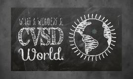 What a Wonderful CVSD World