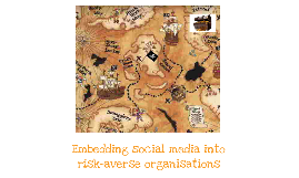 Embedding social media into risk-averse organisations