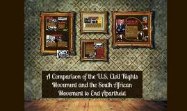Copy of A Comparison of the U.S. Civil Rights Movement and the South