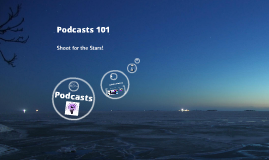 Podcasts 101