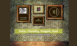 Poetic, Charming, Arrogant, Dead