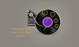 Preserving Irish Music in the 20th Century